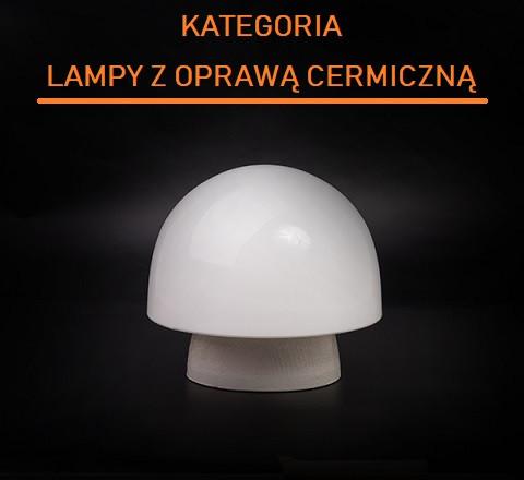 Lampy z oprawą ceramiczną